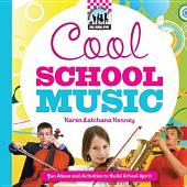Cool School Music: Fun Ideas and Activities to Build School Spirit