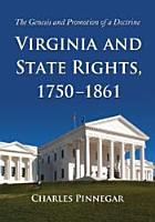 Virginia and State Rights  1750  1861 PDF
