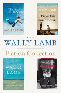 The Wally Lamb Fiction Collection Book