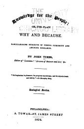 Knowledge for the People; Or, The Plain why and Because: Familiarizing Subjects of Useful Curiosity and Amusing Research, Volume 2