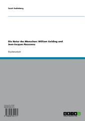Die Natur des Menschen: William Golding und Jean-Jacques Rousseau