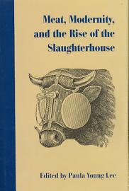 Meat  Modernity  And The Rise Of The Slaughterhouse