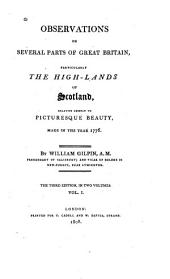 Observations on several parts of Great Britain: particularly the High-lands of Scotland, relative chiefly to picturesque beauty, made in the year 1776, Volume 1