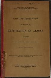 Maps and Descriptions of Routes of Exploration in Alaska in 1898: With General Information Concerning the Territory (Ten Maps in Accompanying Envelope) ....