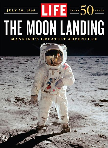Download LIFE The Moon Landing  50 Years Later Book