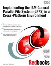 Implementing the IBM General Parallel File System (GPFS) in a Cross Platform Environment