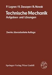 Technische Mechanik: Aufgaben und Lösungen, Ausgabe 2