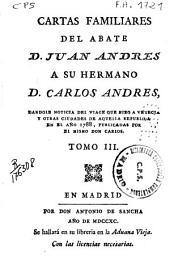 Cartas familiares del abate D. Juan Andrés a su hermano D. Carlos Andrés dándole noticia del viage que hizo a varias ciudades de Italia en el año 1785, publicadas por el mismo D. Carlos: Volumen 3