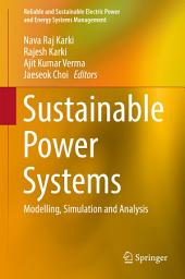 Sustainable Power Systems: Modelling, Simulation and Analysis