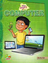 The Story of Computer: (Recycle or reuse computers! Help to keep the environment clean and green)