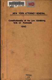 Communication from the attorney general: in answer to a resolution of the Assembly, relative to the constitutionality of the law abolishing tolls on railroads. Transmitted to the Legislature, April 2, 1860