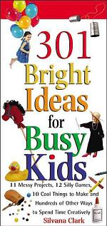301 Bright Ideas for Busy Kids