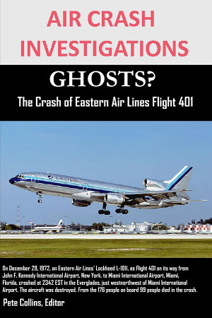 AIR CRASH INVESTIGATIONS GHOSTS  The Crash of Eastern Air Lines Flight 401