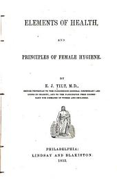 Elements of Health: And Principles of Female Hygiene
