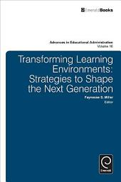 Transforming Learning Environments: Strategies to Shape the Next Generation
