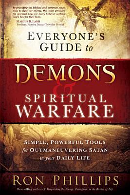 Everyone s Guide to Demons   Spiritual Warfare PDF