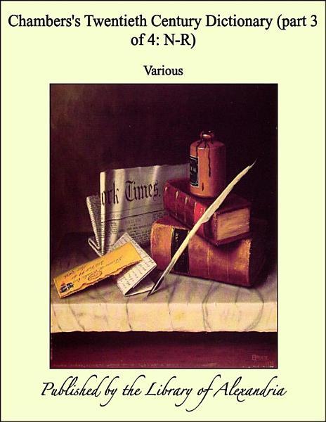 Chamberss Twentieth Century Dictionary Part 3 Of 4 N R