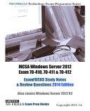 MCSA Windows Server 2012 Exam 70 410  70 411 and 70 412 ExamFOCUS Study Notes and Review Questions 2014 Edition PDF