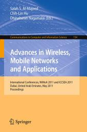 Advances in Wireless, Mobile Networks and Applications: International Conferences, WiMoA 2011 and ICCSEA 2011, Dubai, United Arab Emirates, May 25-27, 2011. Proceedings