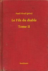 Le Fils du diable –: Volume 2