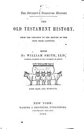 The Old Testament History: From the Creation to the Return of the Jews from Captivity