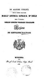 Di alcune utilità che si ponno ricavare dall'antica lingua d'oilz per l'istoria delle lingue volgari italiane; lezione