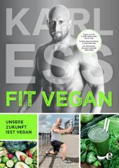 FIT VEGAN: Unsere Zukunft isst vegan