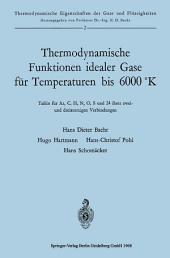 Thermodynamische Funktionen idealer Gase für Temperaturen bis 6000 °K: Tafeln für Ar, C, H, N, O, S und 24 ihrer zwei-und dreiatomigen Verbindungen