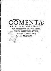 Commentarii di .C. Iulio Cesare tradotti per Agostino Vrtica della Porta genovese. Et postillati delli nomi moderni