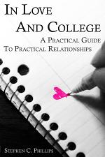 In Love and College: A Practical Guide to Practical Relationships