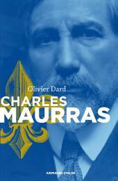 Charles Maurras: Le maître et l'action