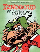 Iznogoud - tome 6 - Iznogoud et l'ordinateur magique