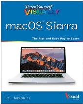 Teach Yourself VISUALLY macOS Sierra
