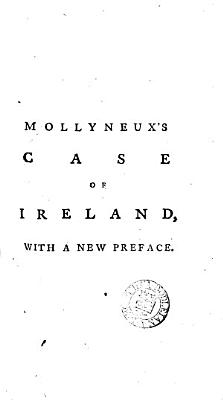The Case of Ireland Being Bound by Acts of Parliament in England  Stated PDF