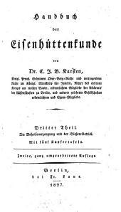 Handbuch der Eisenhüttenkunde: ¬Die Roheisenerzeugung und der Gießereibetrieb. 3