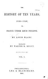 The history of ten years, 1830-1840: or, France under Louis Philippe