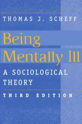 Being Mentally Ill: A Sociological Theory