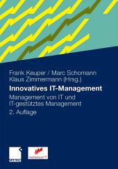 Innovatives IT-Management: Management von IT und IT-gestütztes Management, Ausgabe 2
