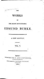 The Works of the Right Honourable Edmund Burke: Volume 5