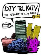 DIY Tel Aviv - The Alternative City Guide 2014