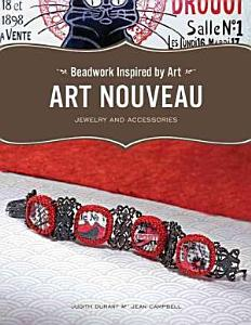 Beadwork inspired by art  Art Nouveau jewelry and accessories PDF