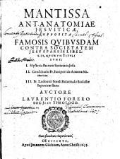 Mantissa antanatomiae Iesuiticae, opposita famosis quibusdam contra Societatem Jesu sparsis libellis ...