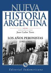 Los años peronistas (1943-1955): Nueva Historia Argentina