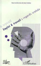 EMPLOI ET TRAVAIL : REGARDS CROISES