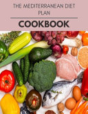 The Mediterranean Diet Plan Cookbook Book