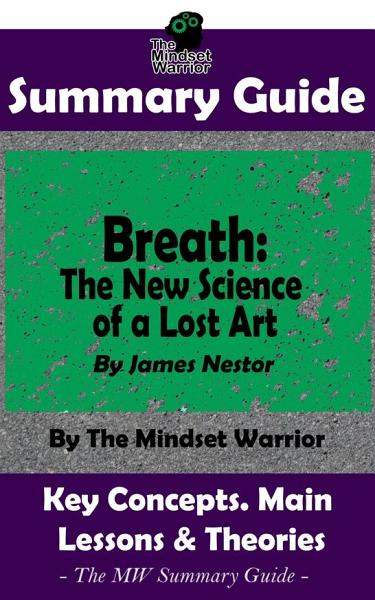 Download SUMMARY  Breath  The New Science of a Lost Art  By James Nestor   The MW Summary Guide Book