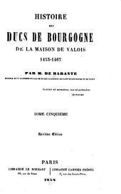 Histoire des ducs de Bourgogne de la maison de Valois, 1364-1477: Volumes5à6