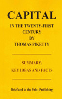 Capital in the Twenty First Century by Thomas Piketty   Summary  Key Ideas and Facts