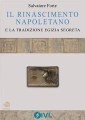 IL RINASCIMENTO NAPOLETANO e la tradizione egizia segreta