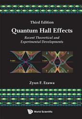 Quantum Hall Effects: Recent Theoretical and Experimental Developments Third Edition